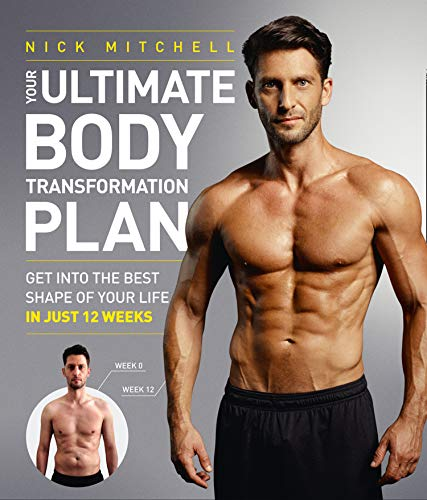 Your Ultimate Body Transformation Plan: Get into the best shape of your life – in just 12 weeks from Harper Thorsons