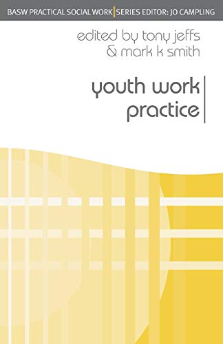 Youth Work Practice (Practical Social Work Series) from Palgrave