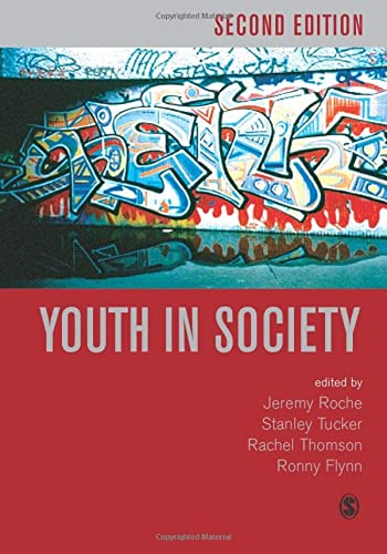 Youth in Society: Contemporary Theory, Policy and Practice (Published in association with The Open University) from Sage Publications Ltd