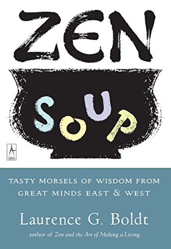 Zen Soup: Tasty Morsels of Wisdom from the Great Minds East And West (Arkana S.) from Penguin Books Ltd