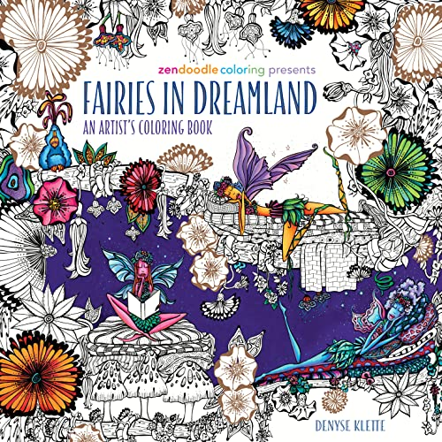 Zendoodle Coloring Presents Fairies in Dreamland: An Artist S Coloring Book from St. Martin's Griffin