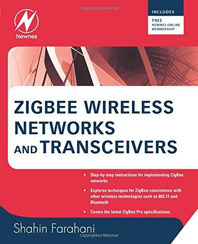 ZigBee Wireless Networks and Transceivers: The Complete Guide for RF/Wireless Engineers from Newnes