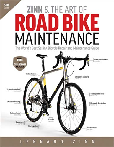 Zinn & the Art of Road Bike Maintenance: The World's Best-Selling Bicycle Repair and Maintenance Guide from VeloPress