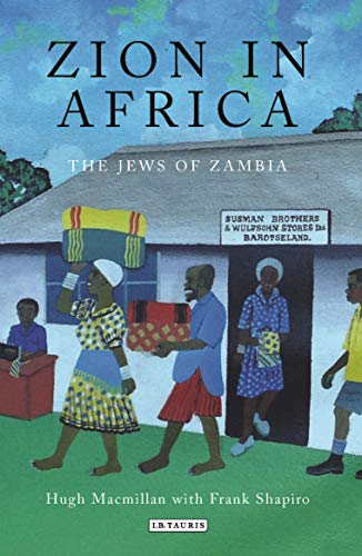 Zion in Africa: The Jews of Zambia from I. B. Tauris & Company