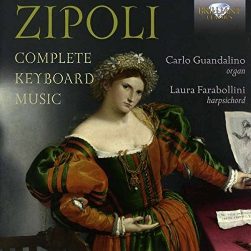Zipoli: Complete Keyboard Music from BRILLIANT CLASSICS