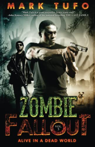 Zombie Fallout 5: Alive In A Dead World: Volume 5 from CreateSpace Independent Publishing Platform