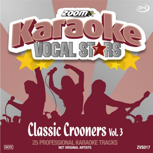 Zoom Karaoke CD+G - Classic Crooners 3 - Vocal Stars Karaoke Series ZVS017 from Zoom Karaoke