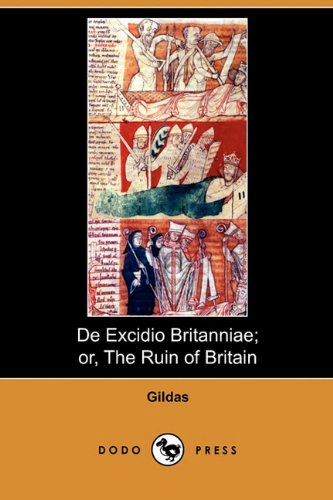 de Excidio Britanniae; Or, the Ruin of Britain (Dodo Press) from Dodo Press