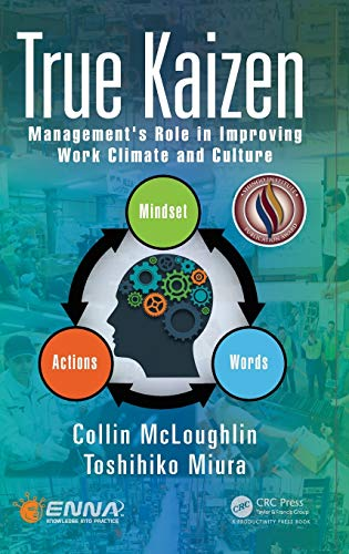 True Kaizen: Management's Role in Improving Work Climate and Culture from Productivity Press