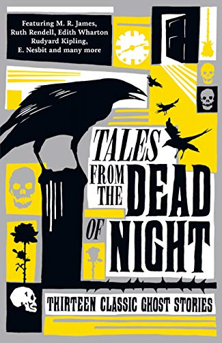Tales from the Dead of Night: Thirteen Classic Ghost Stories from Profile Books