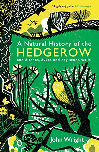 A Natural History of the Hedgerow: and ditches, dykes and dry stone walls from Profile Books Ltd