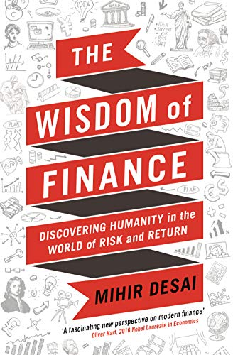 The Wisdom of Finance: How the Humanities Can Illuminate and Improve Finance from Profile Books