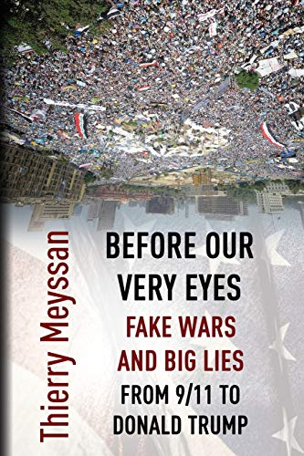 Before Our  Very Eyes,  Fake Wars and Big Lies: From 9/11 to Donald Trump from Progressive Press