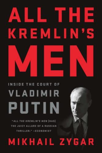 All the Kremlin's Men: Inside the Court of Vladimir Putin from PublicAffairs