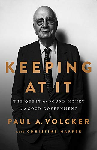 Keeping At It: The Quest for Sound Money and Good Government from PublicAffairs