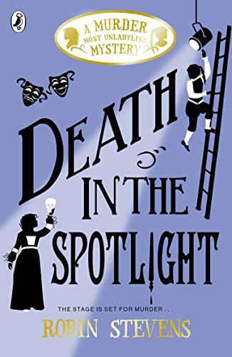 Death in the Spotlight: A Murder Most Unladylike Mystery from Puffin