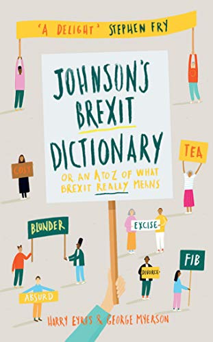 Johnson's Brexit Dictionary: Or an A to Z of What Brexit Really Means from Pushkin Press