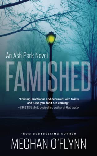 Famished: An Ash Park Novel from Pygmalion Publishing