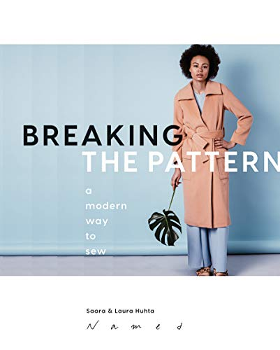 Breaking the Pattern: A modern way to sew from Quadrille Publishing Ltd