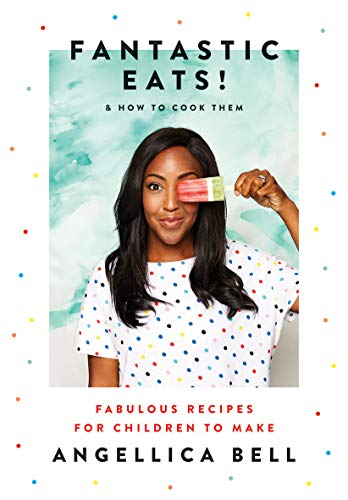 Fantastic Eats! (& how to cook them) - fabulous recipes for children to make from Quadrille Publishing Ltd