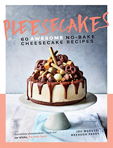 Pleesecakes: 60 AWESOME no-bake cheesecake recipes from Quadrille Publishing Ltd