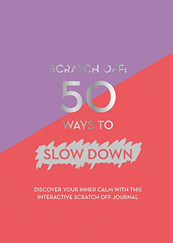 Scratch Off: 50 Ways to Slow Down from Quadrille Publishing Ltd