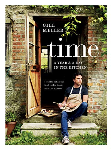 Time: A Year and a Day in the Kitchen from Quadrille Publishing Ltd