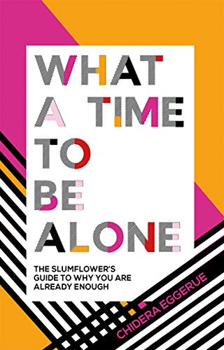 What a Time to be Alone: The Slumflower's bestselling guide to why you are already enough from Quadrille Publishing Ltd