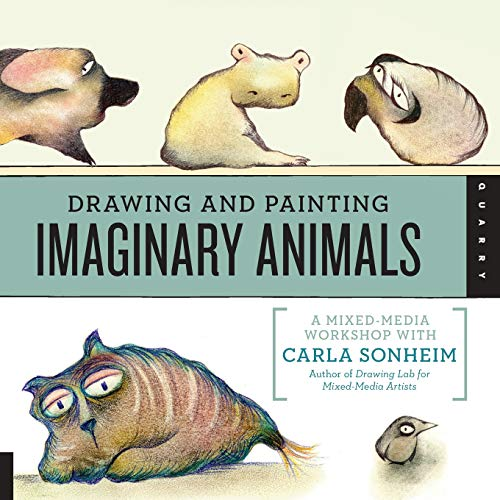 Drawing and Painting Imaginary Animals: A Mixed-Media Workshop with Carla Sonheim from Quayside Publishing