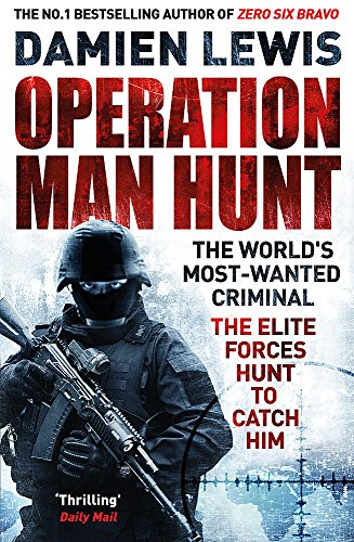 Operation Man Hunt: The Hunt for the Richest, Deadliest Criminal in History from Quercus