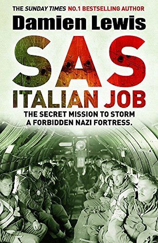 SAS Italian Job: The Secret Mission to Storm a Forbidden Nazi Fortress from Quercus