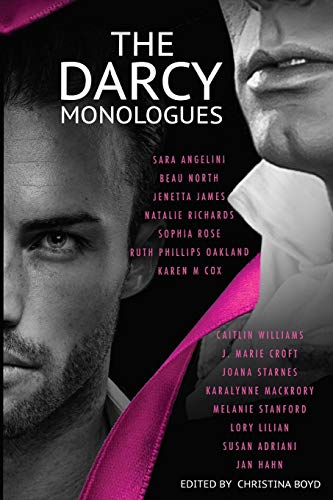 The Darcy Monologues: A romance anthology of Pride and Prejudice short stories in Mr. Darcy's own words: Volume 1 (The Quill Collective) from Quill Ink, The