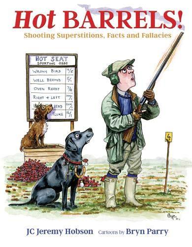 Hot Barrels!: Shooting Superstition, Facts and Fallacies from JC Jeremy Hobson