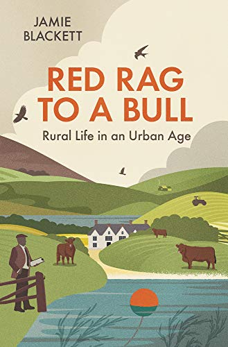 Red Rag to a Bull: Rural Life in an Urban Age from Quiller Publishing Ltd