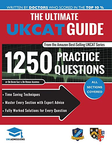 The Ultimate UKCAT Guide: 1250 Practice Questions: Fully Worked Solutions, Time Saving Techniques, Score Boosting Strategies, Includes new Decision Making Section, 2018 Edition UniAdmissions from RAR Medical Services