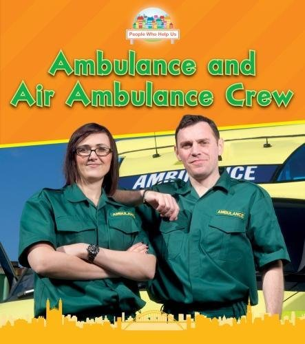 People Who Help Us: Ambulance and Air Ambulance Crew from Raintree