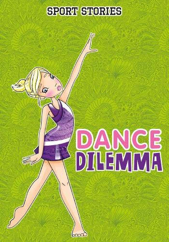 Dance Dilemma (Sport Stories) from Raintree
