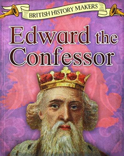 British History Makers: Edward the Confessor from Raintree