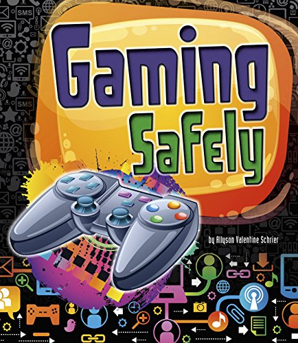 Tech Safety Tips: Gaming Safely (Tech Safety Smarts) from Raintree