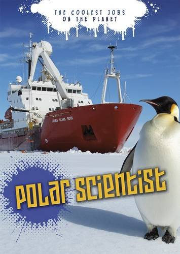 Polar Scientist (The Coolest Jobs on the Planet) from Raintree