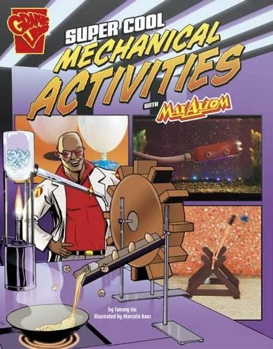 Super Cool Mechanical Activities with Max Axiom (Max Axiom Science and Engineering Activities) from Raintree