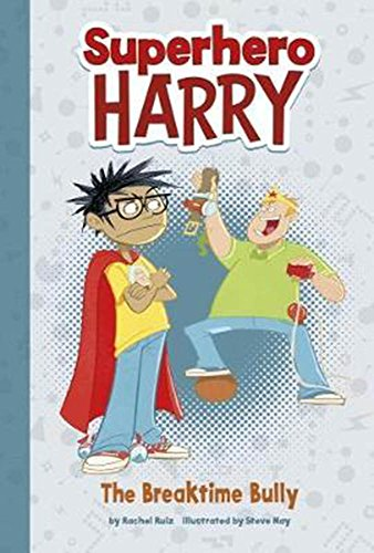 Superhero Harry: The Breaktime Bully from Raintree