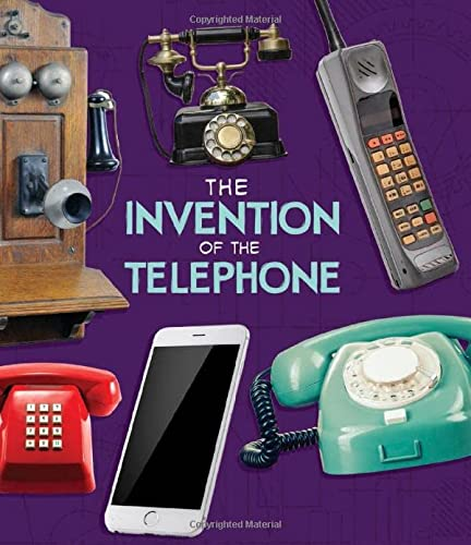 World-Changing Inventions: The Invention of the Telephone from Raintree