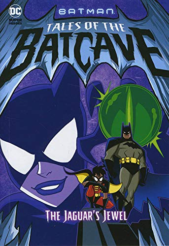 Batman Tales of the Batcave: The Jaguar's Jewel from Raintree