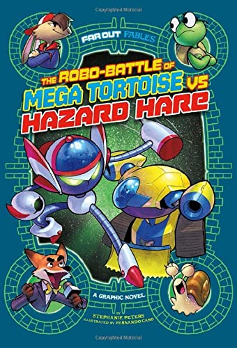 Far Out Fables: The Robo-battle of Mega Tortoise vs Hazard Hare: A Graphic Novel from Raintree