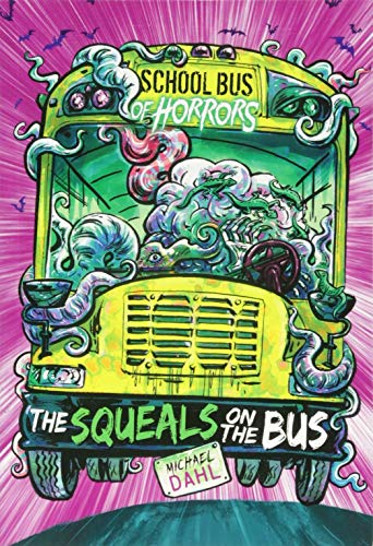 The Squeals on the Bus (Zone Books: School Bus of Horrors) from Raintree