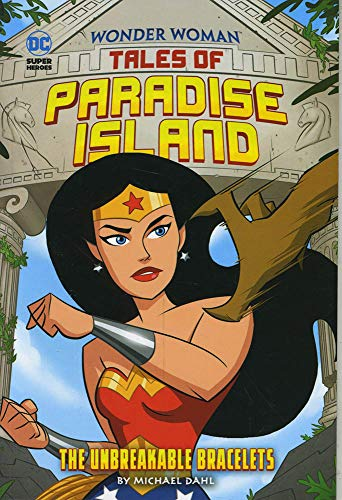 Wonder Woman Tales of Paradise Island: The Unbreakable Bracelets from Raintree
