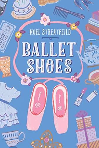 Ballet Shoes (Shoe Books) from Random House Books for Young Readers