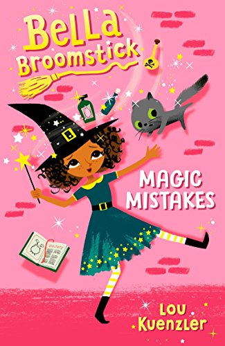 Bella Broomstick #1: Magic Mistakes from Random House Books for Young Readers