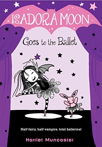 Isadora Moon Goes to the Ballet: 3 from Random House Books for Young Readers